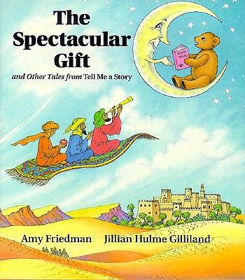 The Spectacular Gift, Amy Friedman