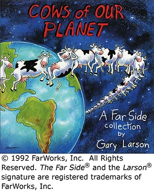 Cows of Our Planet: A Far Side Collection, Larson, Gary