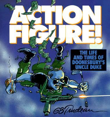 Image for Action Figure!: The Adventures of Doonesbury's Uncle Duke (Doonesbury Books (Andrews & McMeel))