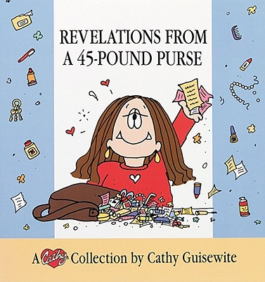 Revelations from a Forty-Five Pound Purse, Guisewite, Cathy