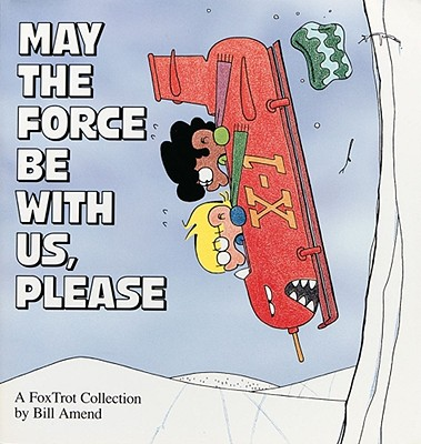 Image for May the Force Be With Us, Please (A FoxTrot Collection)