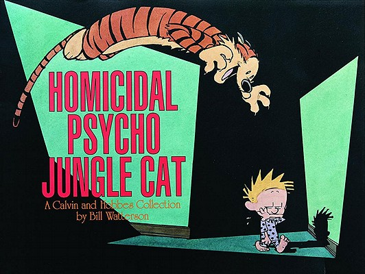 Image for Homicidal Psycho Jungle Cat: A Calvin and Hobbes Collection