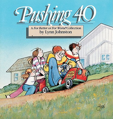 Pushing 40: A for Better or for Worse Collection, Johnston, Lynn