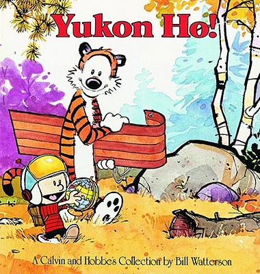 Yukon Ho: A Calvin and Hobbes Collection, Watterson, Bill