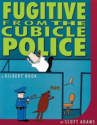 Fugitive from the Cubicle Police, Scott Adams
