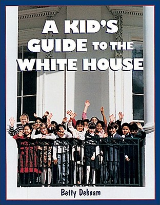 Image for A Kid's Guide to the White House: Is George Washington Upstairs?
