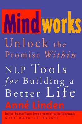 Image for Mindworks : Unlock the Promise Within : NLP Tools for Building a Better Life