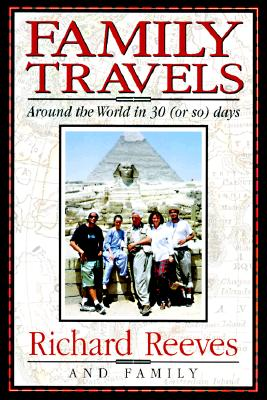 Image for Family Travels: Around the World in 30 (Or So) Days