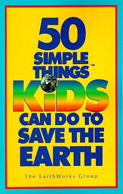 Image for 50 Simple Things Kids Can Do to Save the Earth