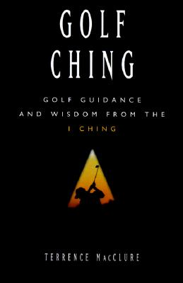 Image for Golf Ching: Golf Guidance and Wisdom from the I Ching