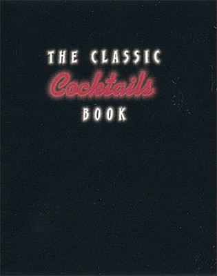 Image for Classic Cocktails Book, The