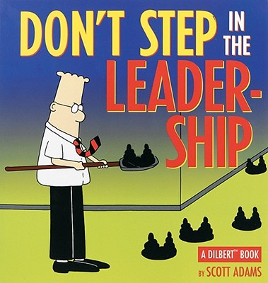 Don't Step in the Leadership: A Dilbert Book, Adams, Scott