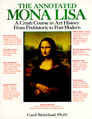 Image for The Annotated Mona Lisa: A Crash Course in Art History from Prehistoric to Post-Modern