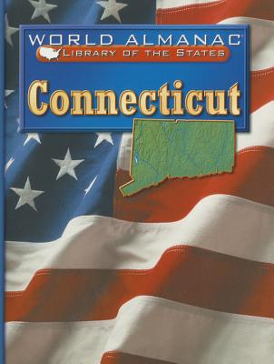 Image for Connecticut (World Almanac: Library of the States)