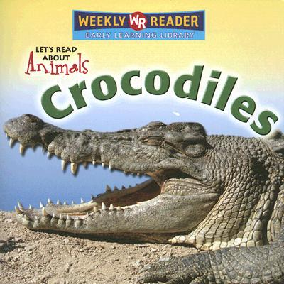 Crocodiles (Let's Read about Animals), Pohl, Kathleen