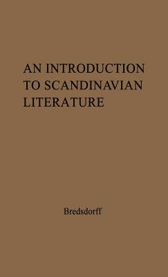 An Introduction to Scandinavian Literature: from the Earliest Time to Our Day, Bredsdorff, Elias