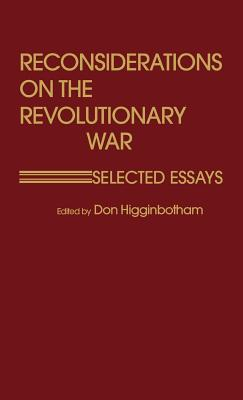 Image for Reconsiderations on the Revolutionary War: Selected Essays (Contributions in Military Studies)