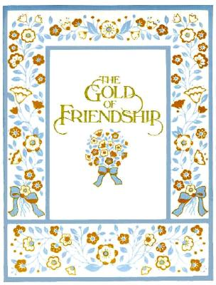Image for Gold of Friendship: A Bouquet of Special Thoughts