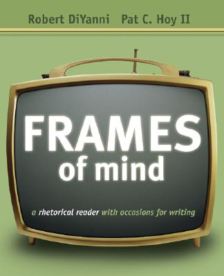 Image for Frames of Mind: A Rhetorical Reader with Occasions for Writing (with Comp21 CD-ROM and InfoTrac)