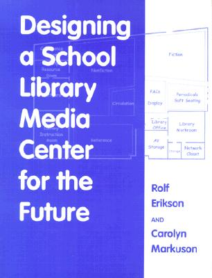 Image for Designing a School Library Media Center for the Future