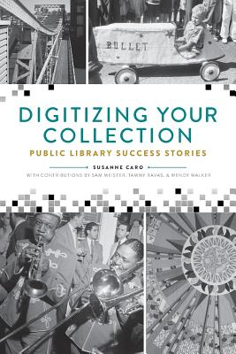Image for Digitizing Your Collection: Public Library Success Stories