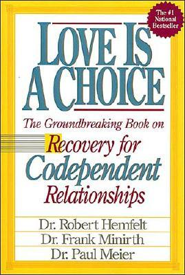 Image for Love Is A Choice Breaking The Cycle Of Addictive Relationships