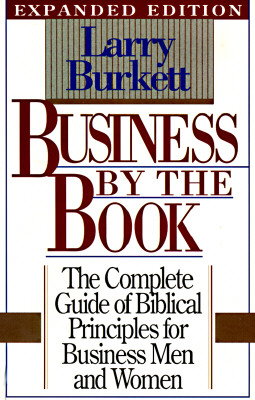 Image for Business By the Book, the Complete Guide of Biblical Principles for Business Men and Women, Expanded Edition