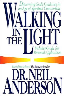 Image for Walking in the Light: Discerning God's Guidance in the Age of Spiritual Counterfeits