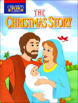 Image for The Christmas Story (Children's Bible Classics)