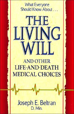Image for The Living Will and Other Life-And-Death Medical Choices