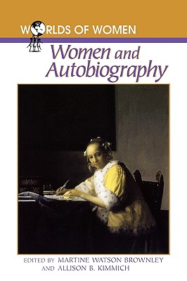 Image for Women and Autobiography (The Worlds of Women Series)