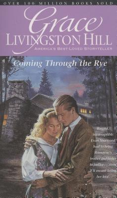 Image for Coming Through the Rye (Grace Livingston Hill #32)