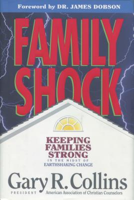 Image for Family Shock: Keeping Families Strong in the Midst of Earthshaking Change