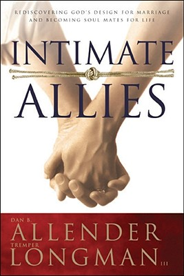 Image for Intimate Allies: Rediscovering God's Design for Marriage and Becoming Soul Mates for Life