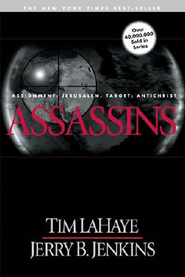 Assassins: Assignment Jerusalem, Target AntiChrist (The Left Behind Series), LaHaye, Tim; Jenkins, Jerry B.