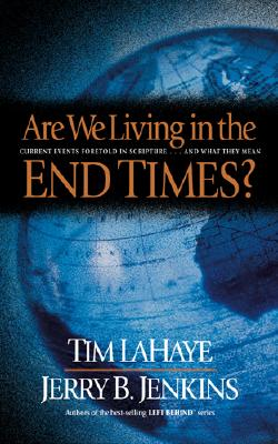 Are We Living in the End Times?, Lahaye, Tim; Jenkins, Jerry B.