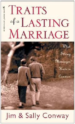 Traits of a Lasting Marriage, Conway,Jim/Conway,Sally