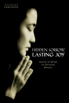 Image for Hidden Sorrow, Lasting Joy: The Forgotten Women of the Persecuted Church