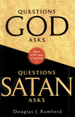 Image for Questions God Asks, Questions Satan Asks