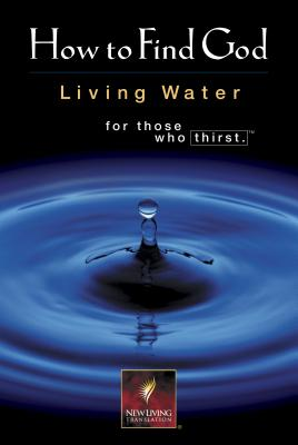 Image for How to Find God: Living Water Forthose Who Thirst