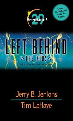 Breakout! Believers in Danger [Left Behind: The Kids 29], Jenkins, Jerry B.;Lahaye, Tim;Fabry, Chris