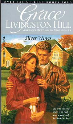 Image for Silver Wings (Grace Livingston Hill #37)