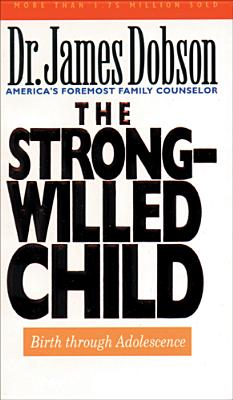 Image for The Strong-Willed Child: Birth Through Adolescence
