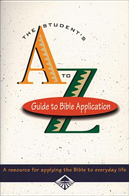 Image for Student's A-Z Guide to Bible Application