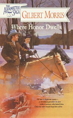 Image for Where Honor Dwells (The Appomattox Saga, Book 3)