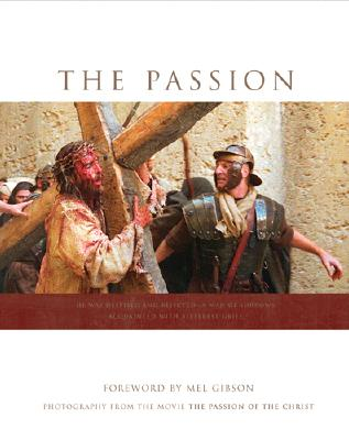 "Image for The Passion: Photography from the Movie ""The Passion of the Christ"""