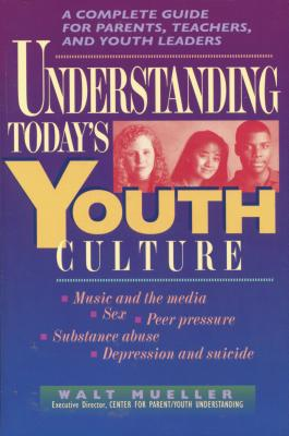 Image for Understanding Today's Youth Culture