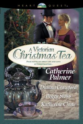 Image for A Victorian Christmas Tea: Angel in the Attic/A Daddy for Christmas/Tea for Marie/Going Home (HeartQuest Christmas Anthology)