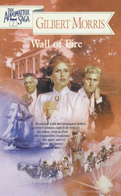 Image for Wall of Fire (The Appomattox Saga, Book 7)