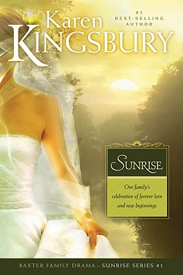 Sunrise (Sunrise Series-Baxter 3, Book 1), Karen Kingsbury